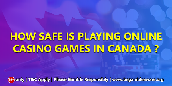 How-safe-is-playing-Online-Casino-Games-In-Canada